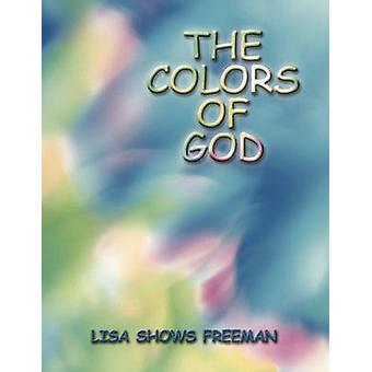 The Colors of God by Lisa Shows Freeman & Shows Freeman