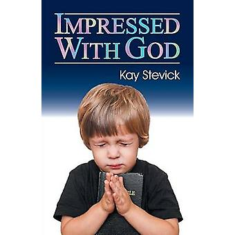 Impressed with God by Walton & Ann