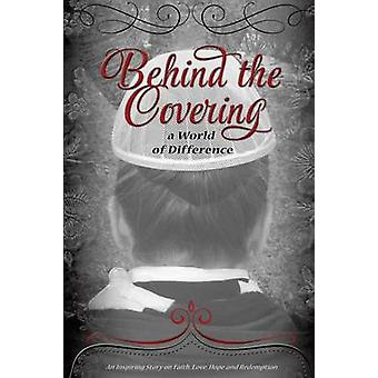 BEHIND THE COVERING by Spring & Sharon