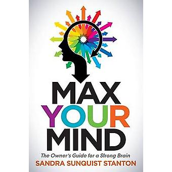 Max Your Mind by Sandra Sanquist Stanton