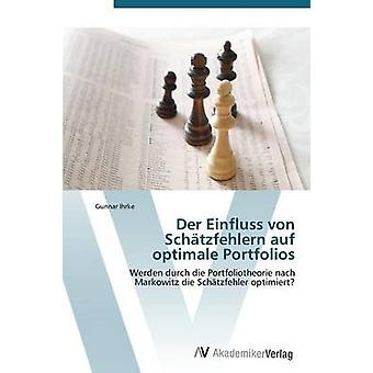 Der Einfluss Von Schatzfehlern Auf Optimale portföljer av Ihrke Gunnar