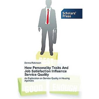 How Personality Traits And Job Satisfaction Influence Service Quality by Robinson Donna