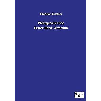 Weltgeschichte par Lindner & Theodor