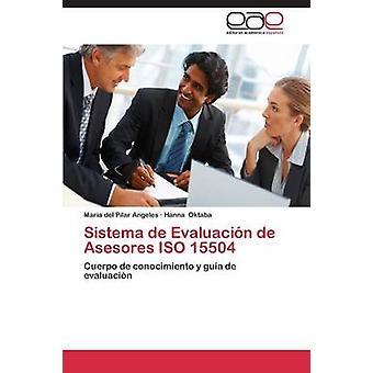 Sistema de Evaluacion de Asesores ISO 15504 av Angeles Maria Del Pilar