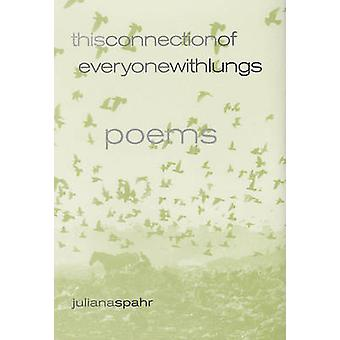 This Connection of Everyone with Lungs - Poems by Juliana Spahr - 9780