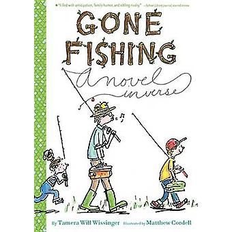 Gone Fishing - A Novel in Verse by Tamera Will Wissinger - Matthew Cor