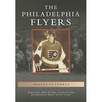 The Philadelphia Flyers by Russ Cohen - Mike Del Tufo - Joe Del Tufo