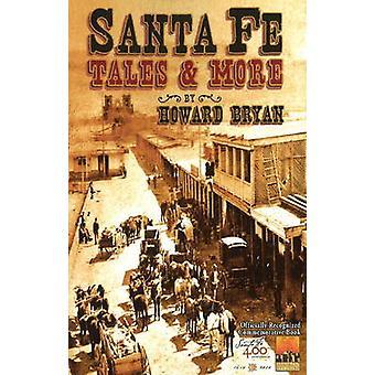 Santa Fe Tales & More by Howard Bryan - 9781574160956 Book