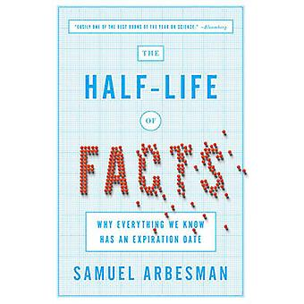 The Half Life of Facts - Why Everything We Know Has an Expiration Date