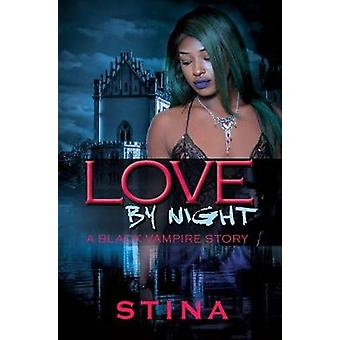 Love By Night - A Black Vampire Story by Stina - 9781622865109 Book