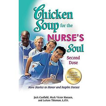 Chicken Soup for the Nurse's Soul - Second Dose - More Stories to Honor