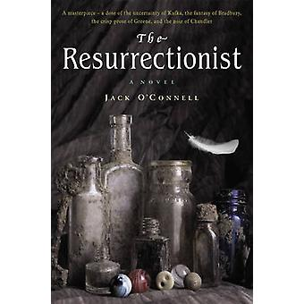 The Resurrectionist (Signed - Numbered - Limited ed) by Jack O'Connel
