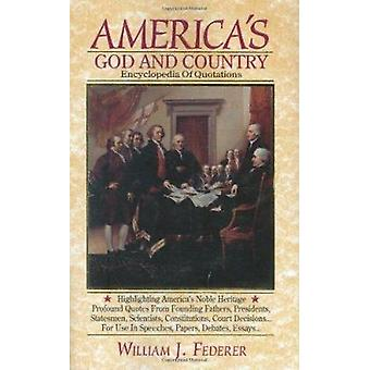America's God and Country Encyclopedia of Quotations by William J Fed