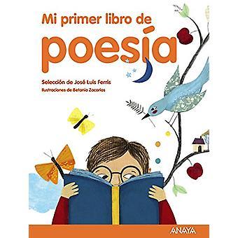 Mi Primer Libro de Poesia by Jose Luis Ferris - 9788469833384 Book