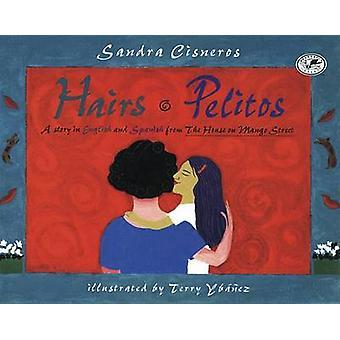 Hairs/Pelitos by Sandra Cisneros - Terry Ybanez - 9780780783065 Book
