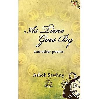 As Time Goes by And Other Poems by Sawhny & Ashok
