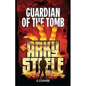Arky Steele - Guardian of the Tomb by Eleanor Coombe - 9780734411587 B