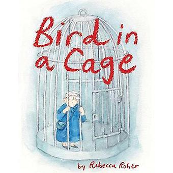 Bird in A Cage by Rebecca Roher - 9781772620054 Book