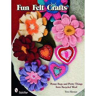 Fun Felt Crafts - Penny Rugs and Pretty Things from Recycled Wool by T