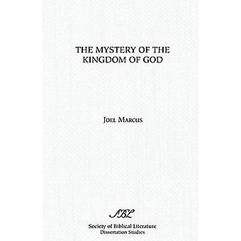 The Mystery of the Kingdom of God by Marcus & Joel