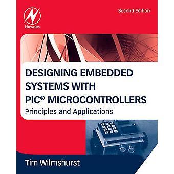 Ontwerpen van embedded systemen met PIC microcontrollers principes en toepassingen door Wilmshurst & Tim