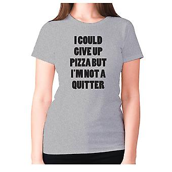Womens funny foodie t-shirt slogan tee ladies eating - I could give up pizza but I'm not a quitter