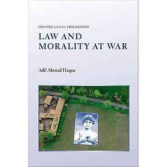 Law and Morality at War by Adil Ahmad Haque