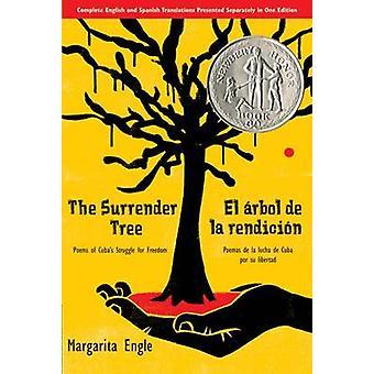 The Surrender Tree/El Arbol de La Rendicion - Poems of Cuba's Struggle