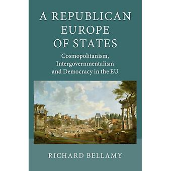Republican Europe of States by Richard Bellamy