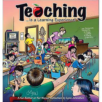 Teaching... Is a Learning Experience! - A for Better or for Worse Coll