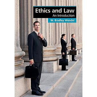 Ethics and Law by Wendel & W. Bradley Cornell University & New York