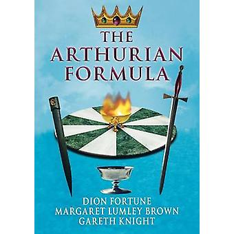 The Arthurian Formula by Fortune & Dion