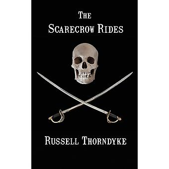 The Scarecrow Rides by Thorndyke & Russell