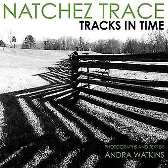 Natchez Trace Tracks in Time by Watkins & Andra