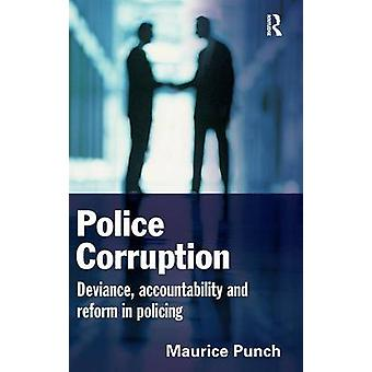 Police Corruption  Exploring Police Deviance and Crime by Punch & Maurice