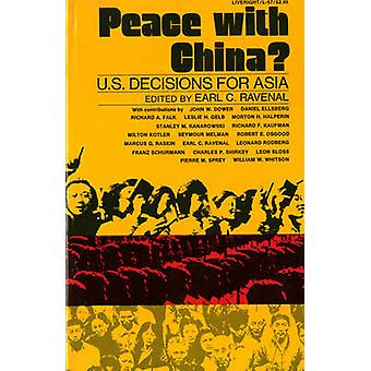 Peace with China U.S. Decisions for Asia by Ravenal & Earl C.