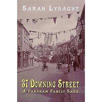 37 Downing Street  A Farnham Family Saga by Lysaght & Sarah