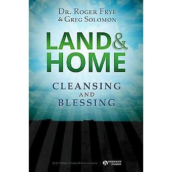 Land  Home Blessing Cleansing and Blessing by Frye & Dr. Roger