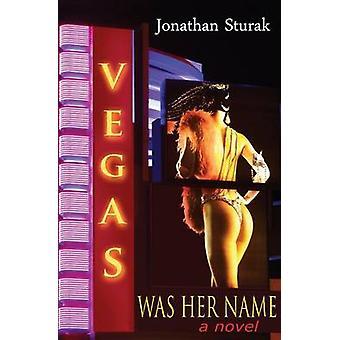 Vegas Was Her Name by Sturak & Jonathan