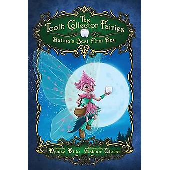 The Tooth Collector Fairies Batinas Best First Day by Ditto & Denise