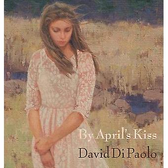 By Aprils Kiss by Di Paolo & David