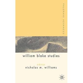 Palgrave Advances in William Blake Studies by Williams & Nicholas