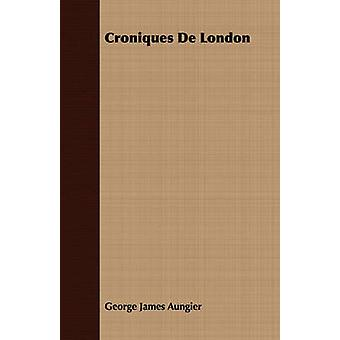 Croniques De London by Aungier & George James