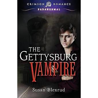 The Gettysburg Vampire by Blexrud & Susan