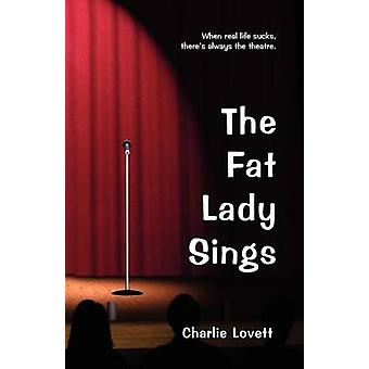 The Fat Lady Sings by Lovett & Charles C.