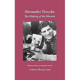 Alexander Trocchi The Making of the Monster by Scott & Andrew Murray