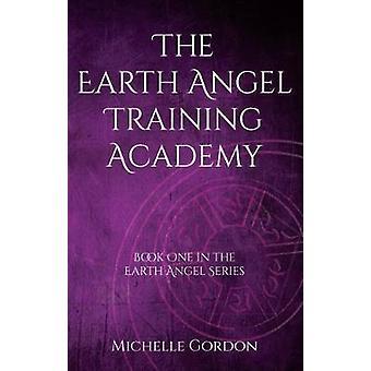 The Earth Angel Training Academy by Gordon & Michelle