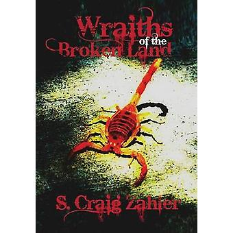 Wraiths of the Broken Land by Zahler & S. Craig