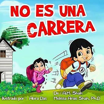 No Es Una Carrera by Shah & A. M.