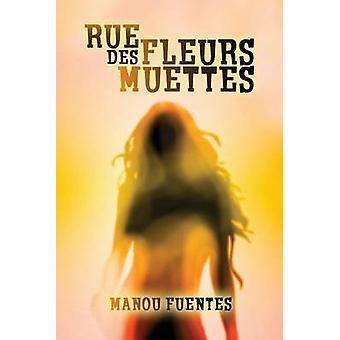 Rue des Fleurs Muettes by FUENTES & Manou